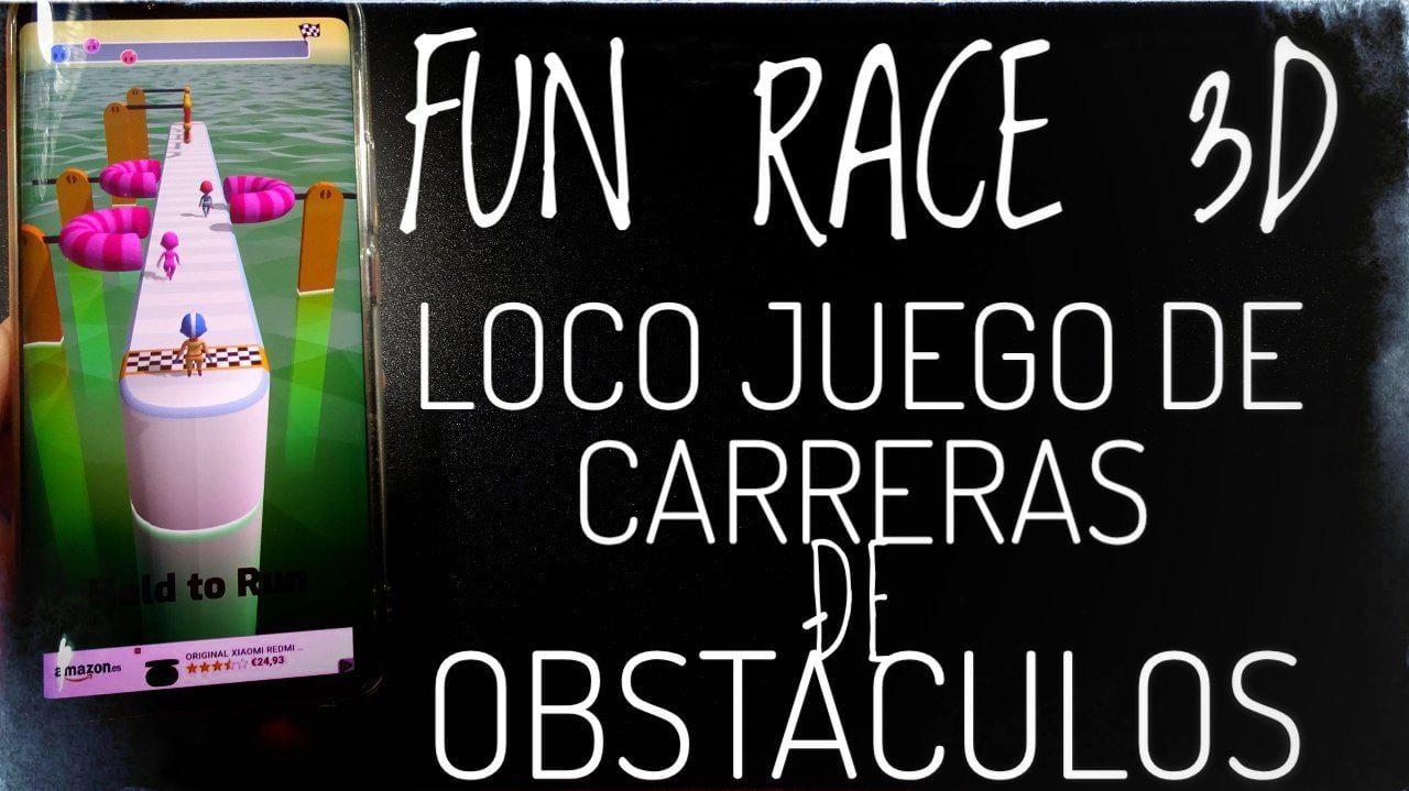 Fun Race 3D un juego casual ideal para estos días de verano. ¡¡Te va a enganchar!!