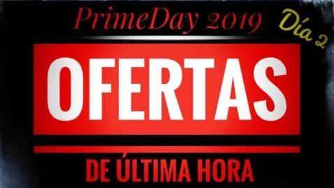 PrimeDay ofertas última hora
