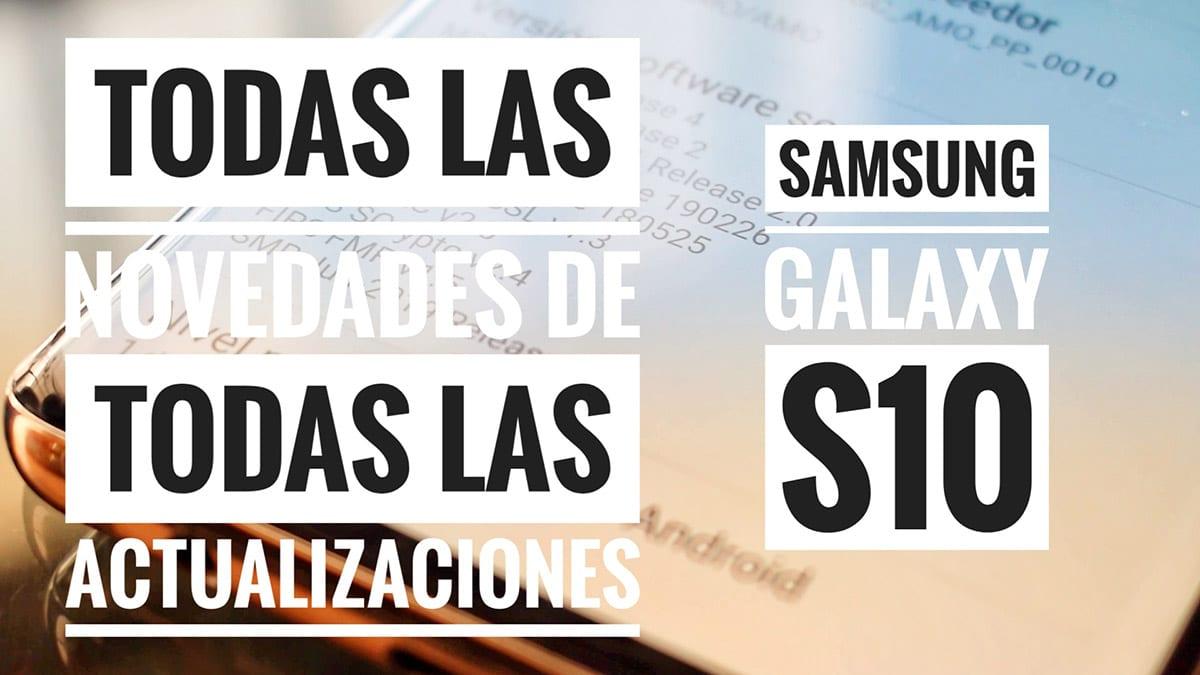 Todas las novedades del Galaxy S10 en sus actualizaciones
