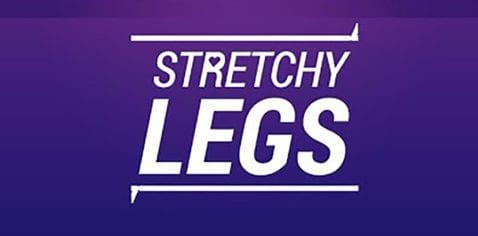 Stretchy Legs