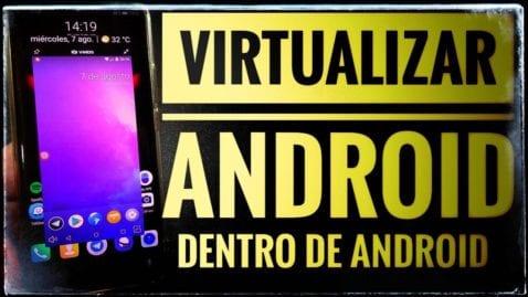 Cómo virtualizar Android dentro de tu Android paso a paso