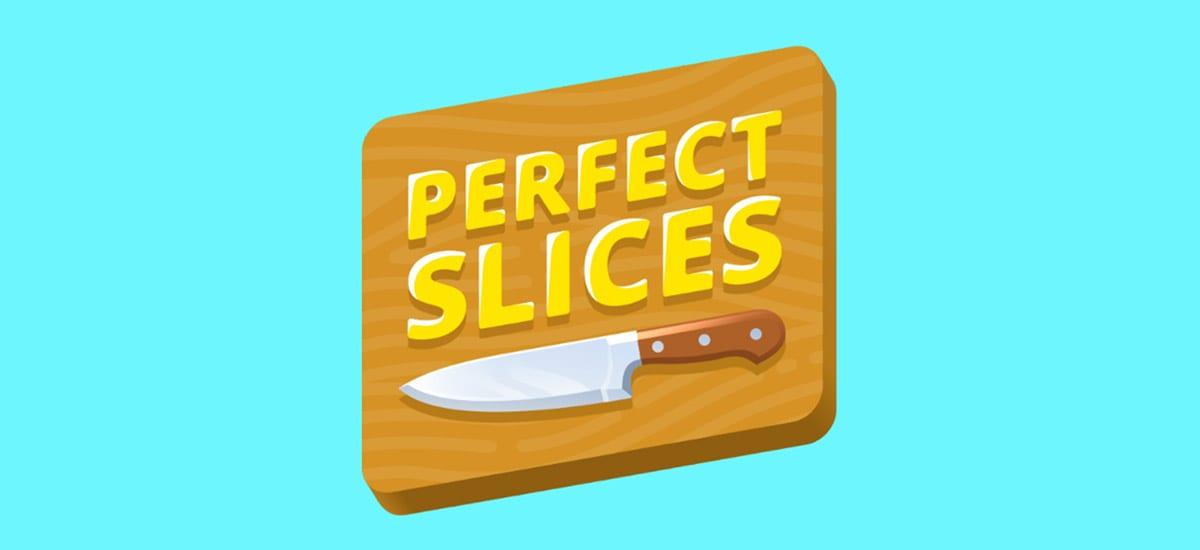 Perfect Slices