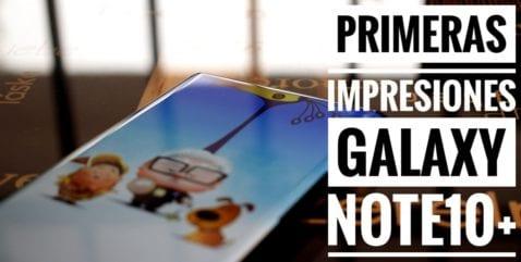 Primeras impresiones Galaxy Note 10+