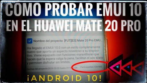 ¡¡Así te puedes unir al programa beta de Huawei para probar EMUI 10 antes que nadie!!