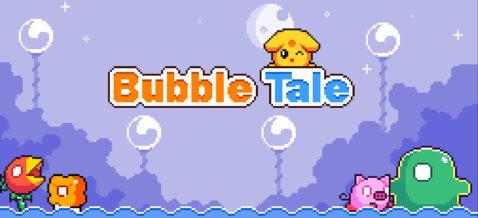 Bubble Tale