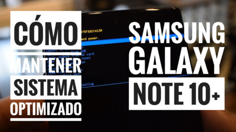 Cómo mantener sistema optimizado Galaxy Note 10+