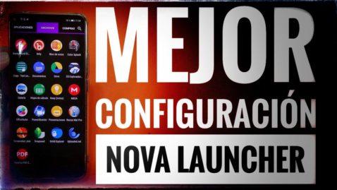 La mejor configuración para Nova Launcher