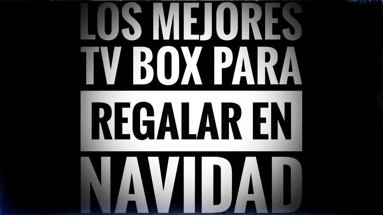 Los mejores TV Box para regalar en Navidad
