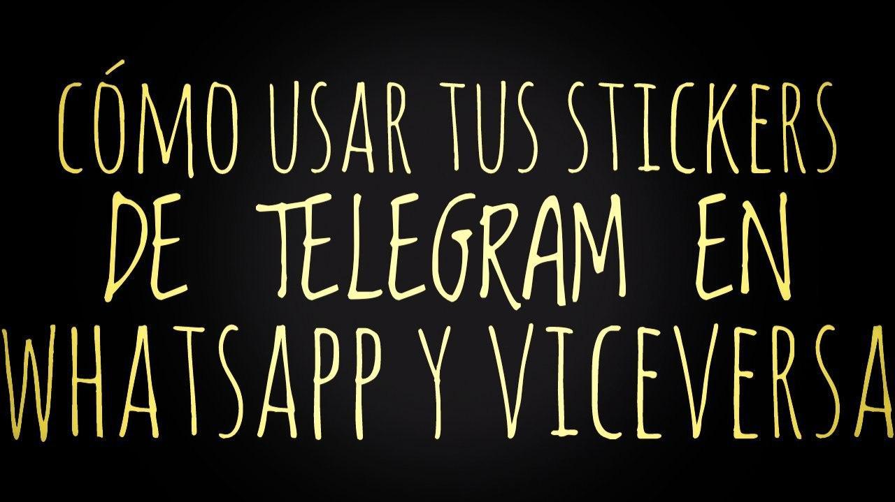 Cómo usar tus Stickers de Telegram en WhatsApp y viceversa