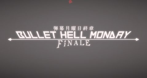 Bullet Hell Monday Finale