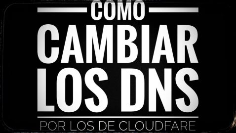 Cómo cambiar los DNS en Android por los de Cloudfare