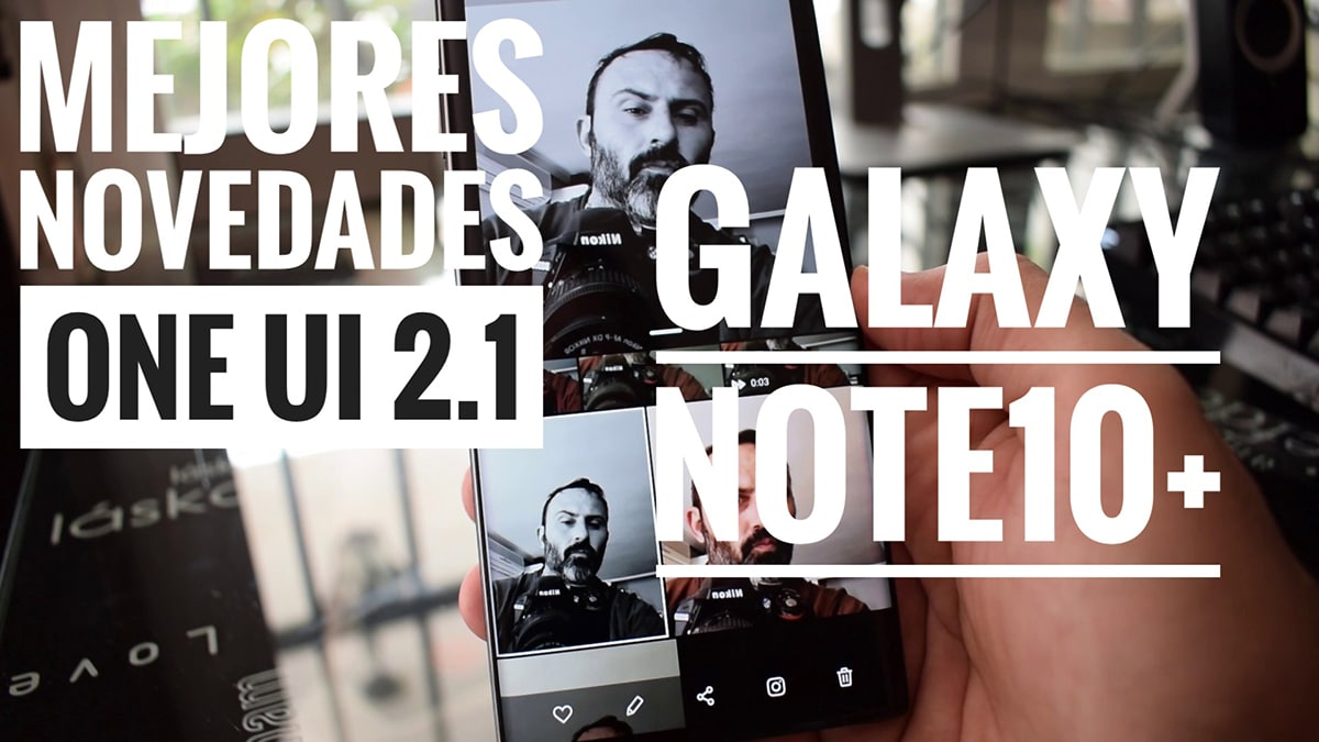 Mejores novedades Galaxy Note 10 ONE UI 2.1