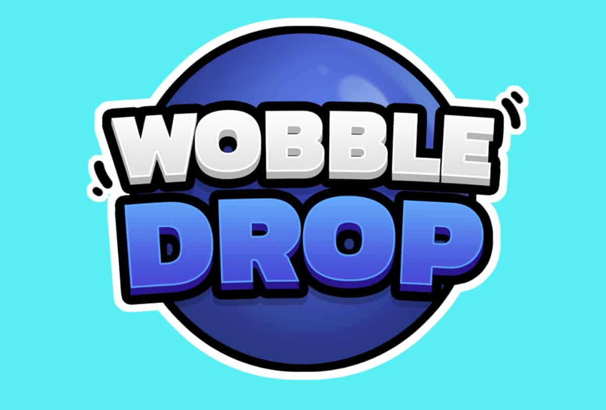 Wobble Drop