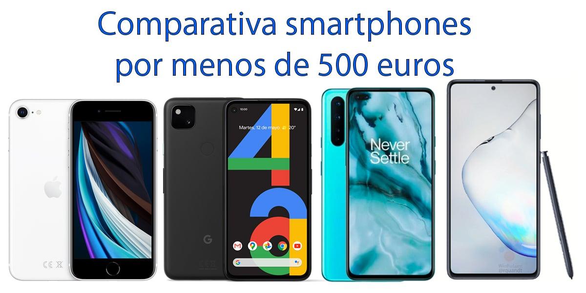 Comparativa smartphone menos 500 euros