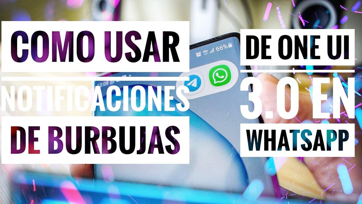 Cómo usar las notificaciones de burbujas en WhatsApp con One UI 3.0