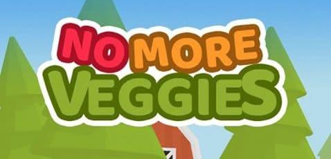 No More Veggies