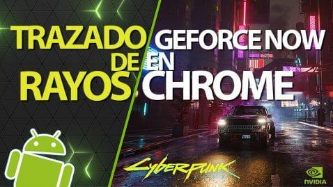 Trazado de Rayos en Geforce NOW en Chrome